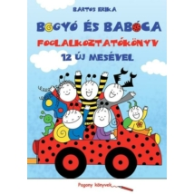 Bartos Erika: Bogyó és Babóca foglalkoztatókönyv 12 új mesével
